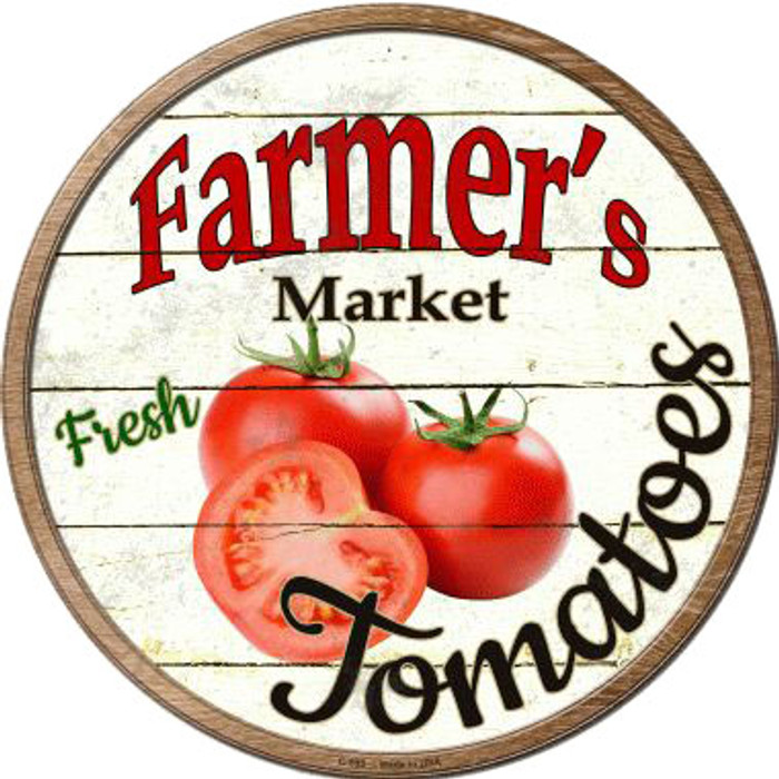 Farmers Market Tomatoes Wholesale Novelty Metal Circular Sign C-595