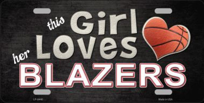 This Girl Loves Her Blazers Novelty Wholesale Metal License Plate