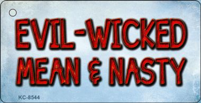 Evil Wicked Mean & Nasty Wholesale Novelty Key Chain