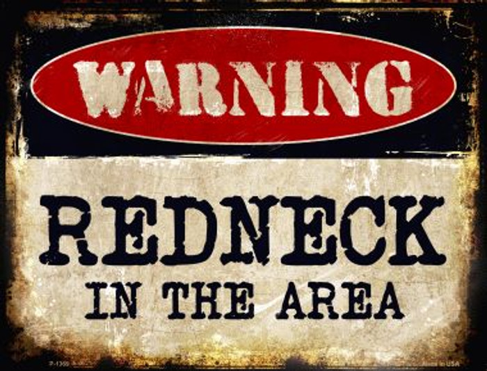 Redneck In The Area Wholesale Metal Novelty Parking Sign