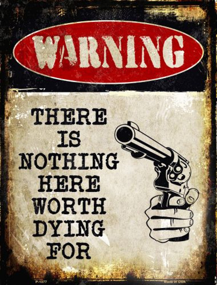 Nothing Worth Dying Wholesale Metal Novelty Parking Sign