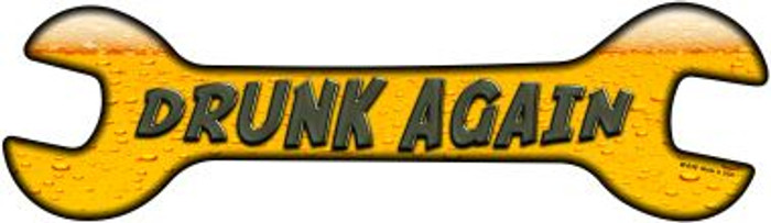 Drunk Again Wholesale Novelty Metal Wrench Sign