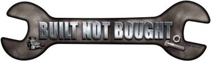 Built Not Bought Wholesale Novelty Metal Wrench Sign