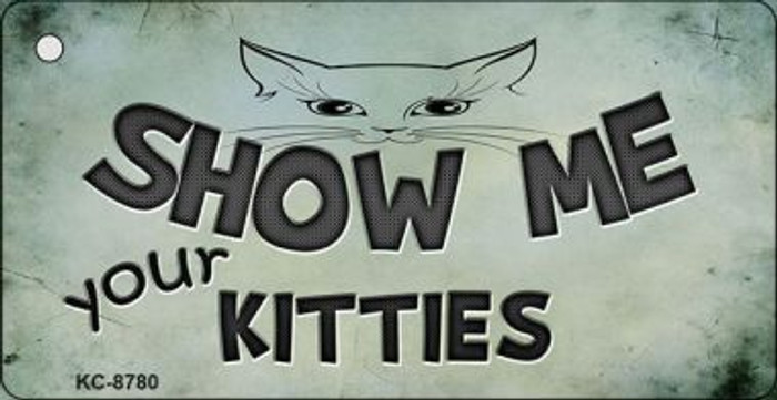 Show Me Your Kitties Wholesale Novelty Key Chain