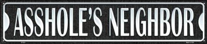 Assholes Neighbor Wholesale Metal Novelty Street Sign ST-574