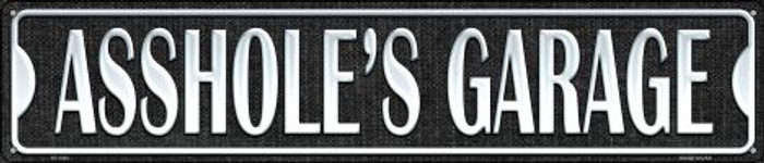 Asshole's Garage Wholesale Novelty Metal Street Sign ST-1362