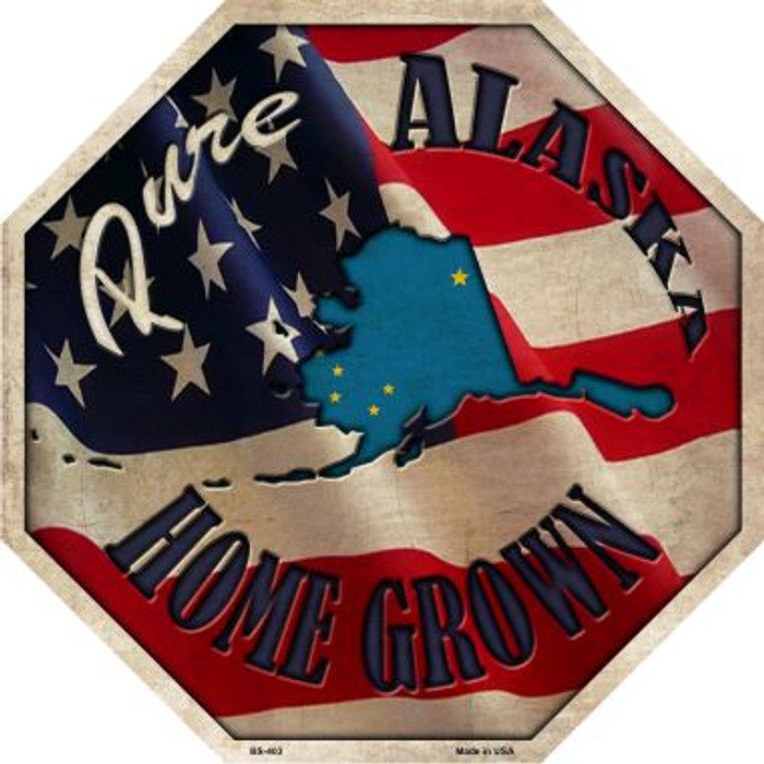 Alaska Home Grown Wholesale Metal Novelty Stop Sign
