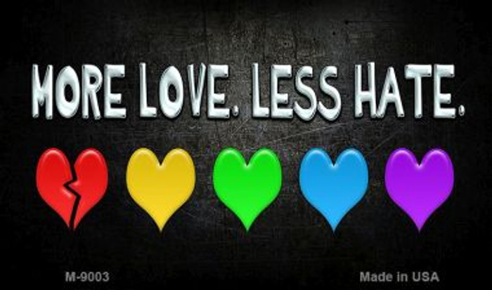 More Love Less Hate Rainbow Wholesale Novelty Metal Magnet M-9003