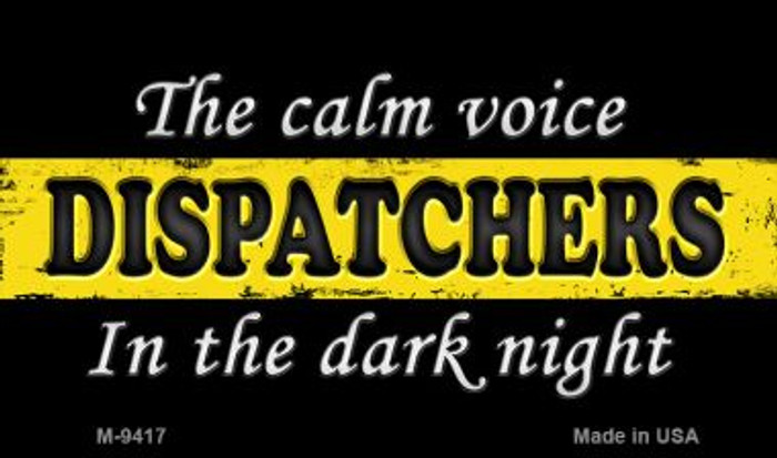 The Calm Voice Dispatchers Wholesale Novelty Metal Magnet