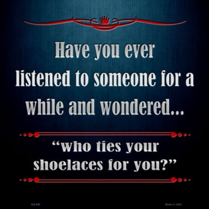 Who Ties Your Shoelaces Wholesale Novelty Metal Square Sign