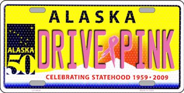 Drive Pink Alaska Novelty Wholesale Metal License Plate