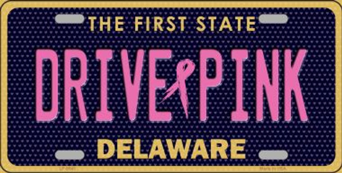 Drive Pink Delaware Novelty Wholesale Metal License Plate