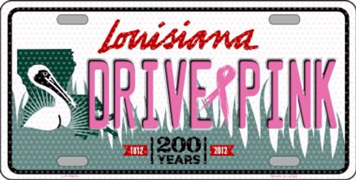 Drive Pink Louisiana Novelty Wholesale Metal License Plate