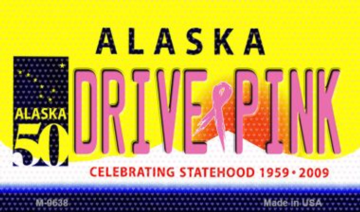 Drive Pink Alaska Wholesale Novelty Metal Magnet
