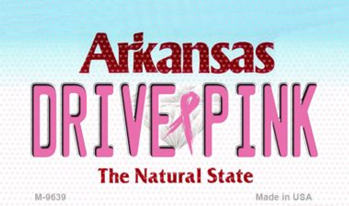 Drive Pink Arkansas Wholesale Novelty Metal Magnet