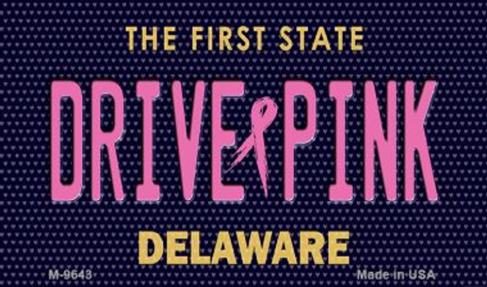 Drive Pink Delaware Wholesale Novelty Metal Magnet