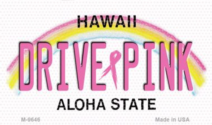 Drive Pink Hawaii Wholesale Novelty Metal Magnet