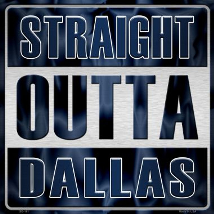 Straight Outta Dallas Wholesale Novelty Metal Square Sign