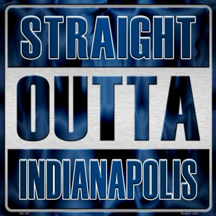 Straight Outta Indianapolis Wholesale Novelty Metal Square Sign