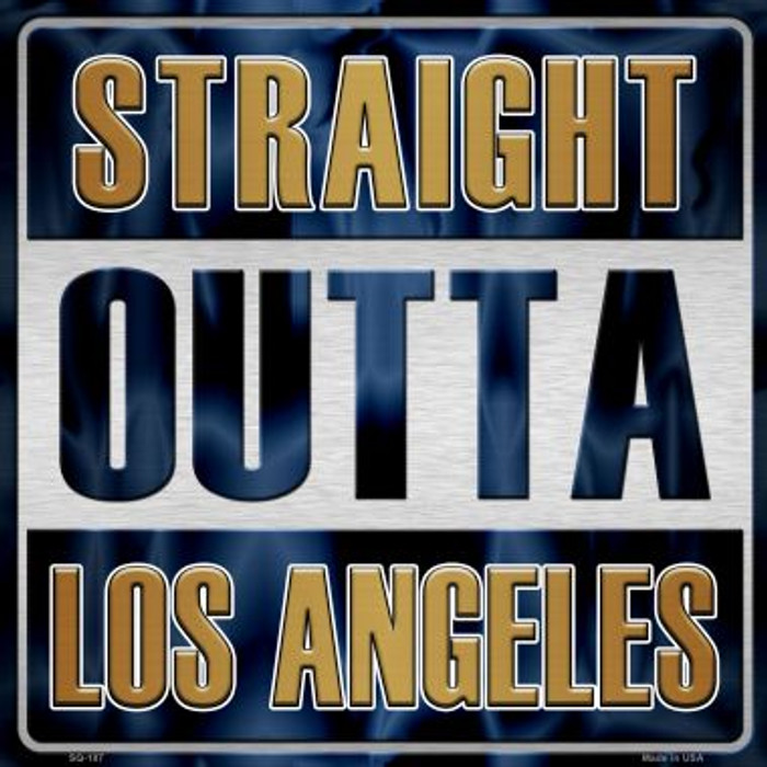 Straight Outta Los Angeles Wholesale Novelty Metal Square Sign