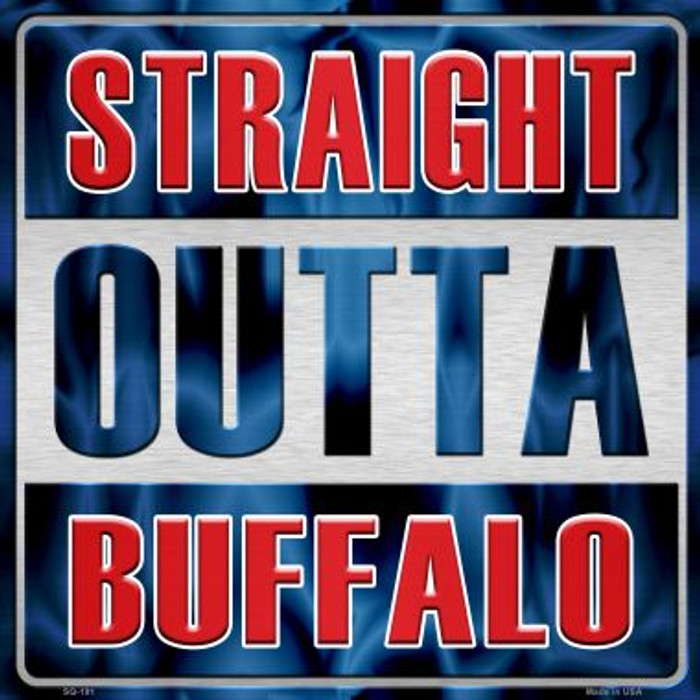 Straight Outta Buffalo Wholesale Novelty Metal Square Sign