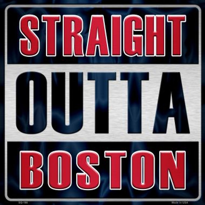 Straight Outta Boston Wholesale Novelty Metal Square Sign