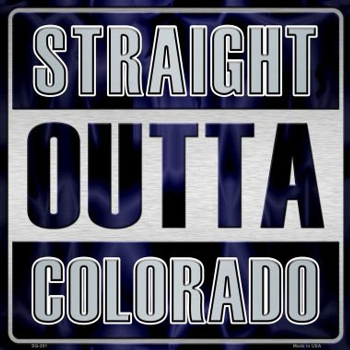 Straight Outta Colorado Wholesale Novelty Metal Square Sign
