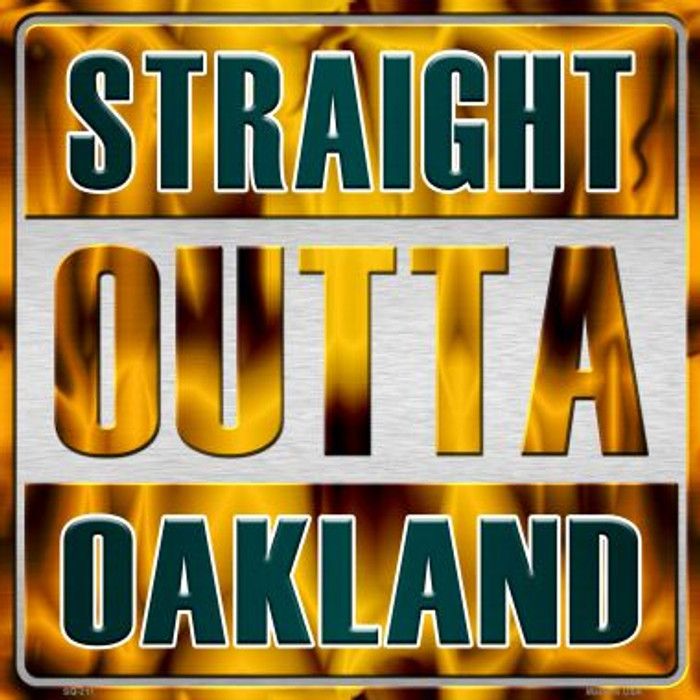 Straight Outta Oakland Wholesale Novelty Metal Square Sign