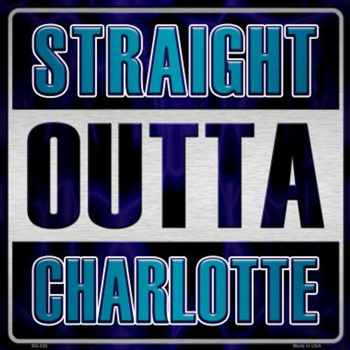 Straight Outta Charlotte Wholesale Novelty Metal Square Sign SQ-226