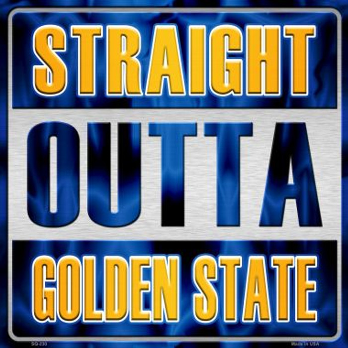 Straight Outta Golden State Wholesale Novelty Metal Square Sign