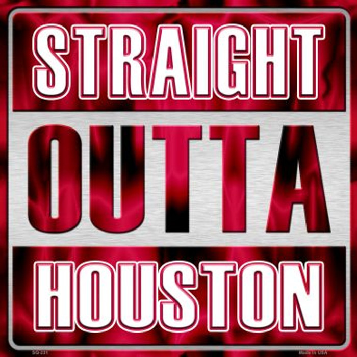 Straight Outta Houston Wholesale Novelty Metal Square Sign SQ-231