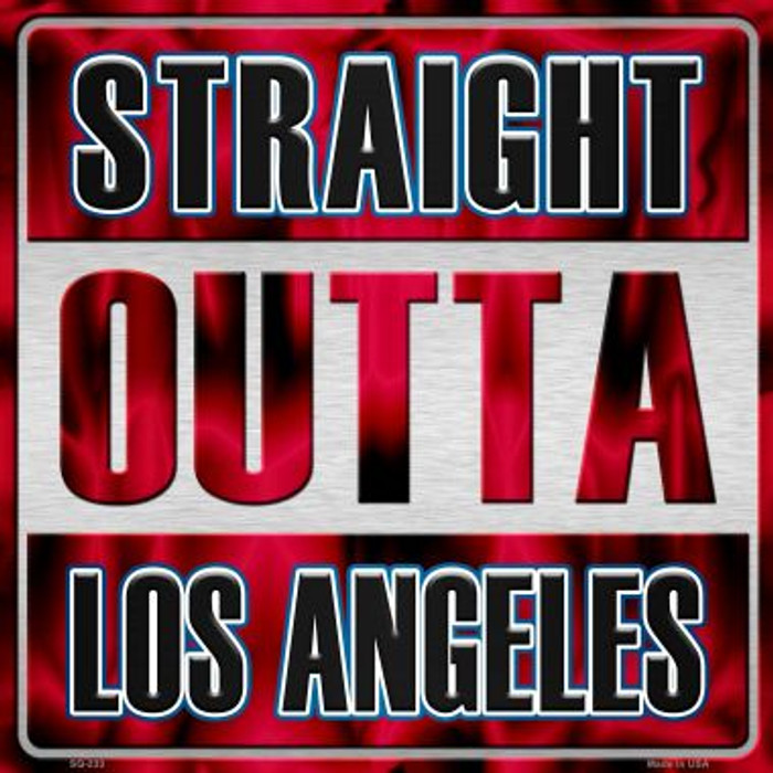 Straight Outta Los Angeles Wholesale Novelty Metal Square Sign SQ-233