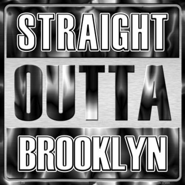 Straight Outta Brooklyn Wholesale Novelty Metal Square Sign