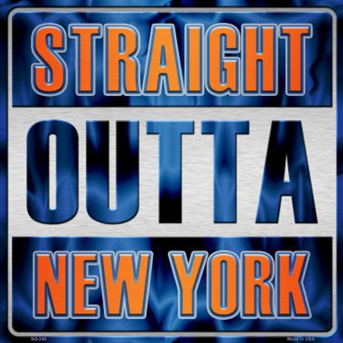 Straight Outta New York Wholesale Novelty Metal Square Sign SQ-240