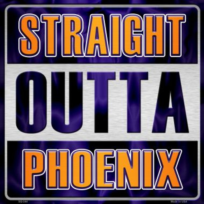 Straight Outta Phoenix Wholesale Novelty Metal Square Sign