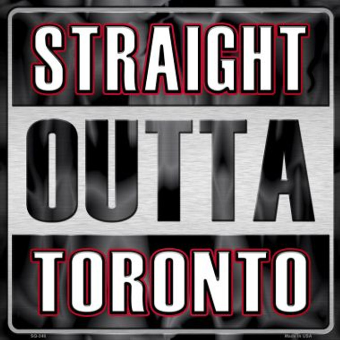 Straight Outta Toronto Wholesale Novelty Metal Square Sign SQ-248