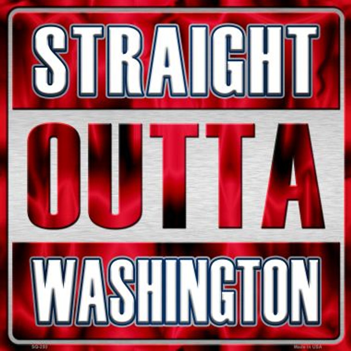 Straight Outta Washington Wholesale Novelty Metal Square Sign SQ-250