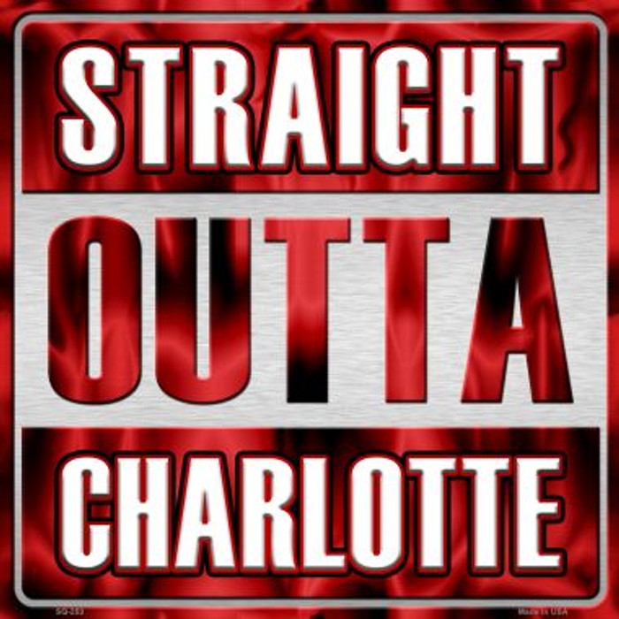 Straight Outta Charlotte Wholesale Novelty Metal Square Sign