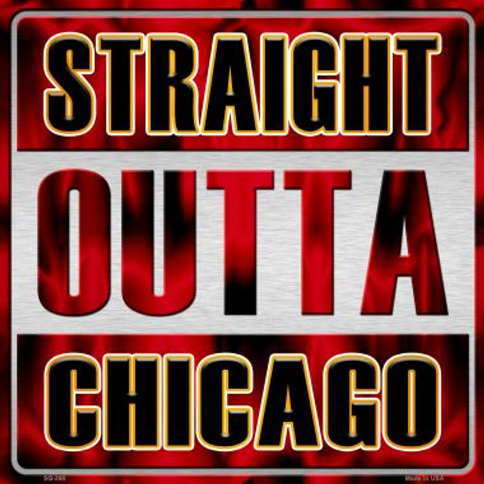 Straight Outta Chicago Wholesale Novelty Metal Square Sign