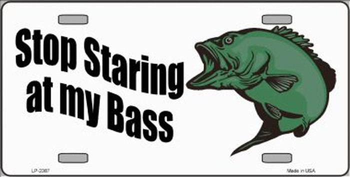 Stop Staring At My Bass Wholesale Metal Novelty License Plate LP-2387