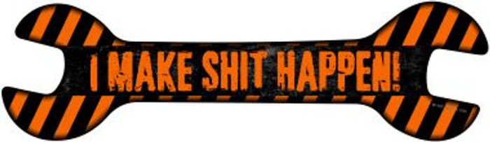 I Make Shit Happen Wholesale Novelty Metal Wrench Sign