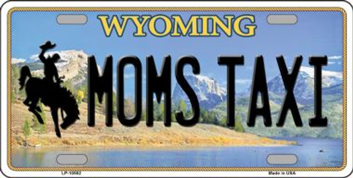 Moms Taxi Wyoming Background Wholesale Metal Novelty License Plate