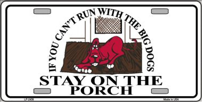 Cant Run With The Big Dogs Wholesale Metal Novelty License Plate LP-2430