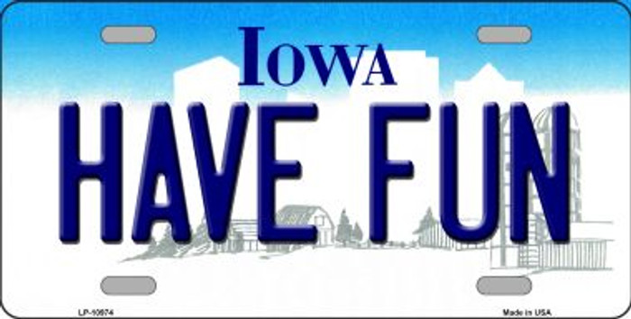 Have Fun Iowa Background Wholesale Metal Novelty License Plate
