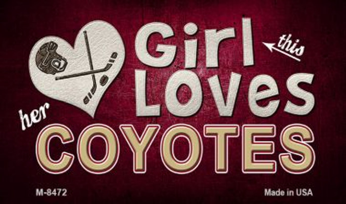 This Girl Loves Her Coyotes Wholesale Novelty Metal Magnet