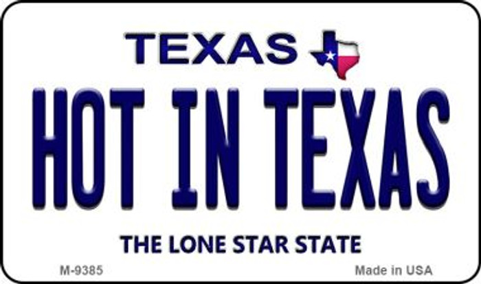 Hot in Texas Texas Background Wholesale Novelty Metal Magnet