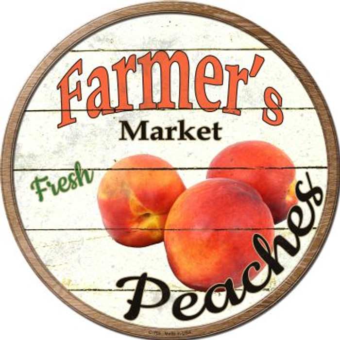 Farmers Market Peaches Wholesale Novelty Metal Circular Sign