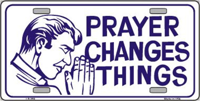 Prayer Changes Things Wholesale Metal Novelty License Plate LP-259