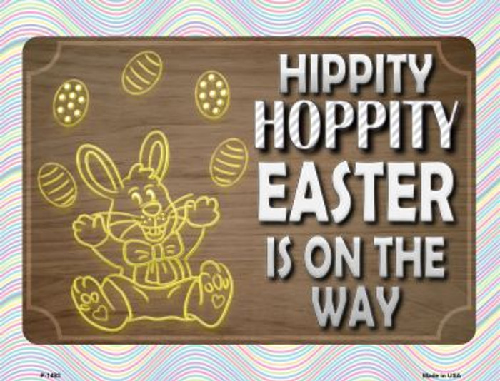 Hippity Hoppity Easter Is On Its Way Wholesale Metal Novelty Parking Sign