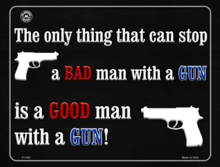 The Only Thing That Can Stop A Bad Man With A Gun Wholesale Metal Novelty Parking Sign